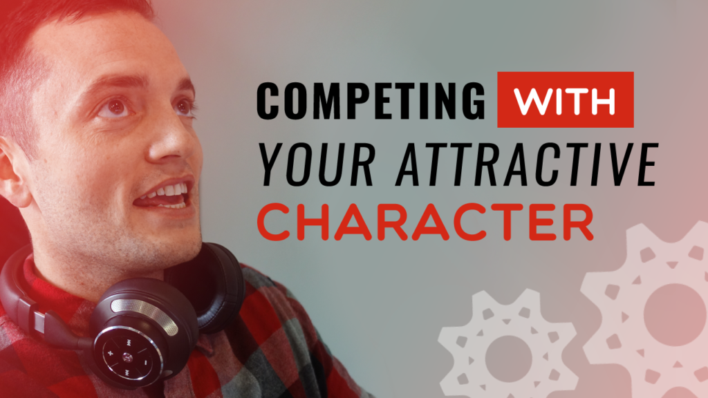 Competing with your attractive character