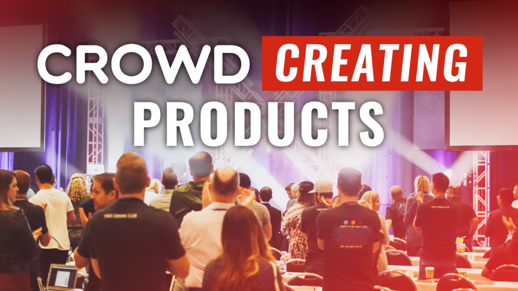 Crowd Creating Products