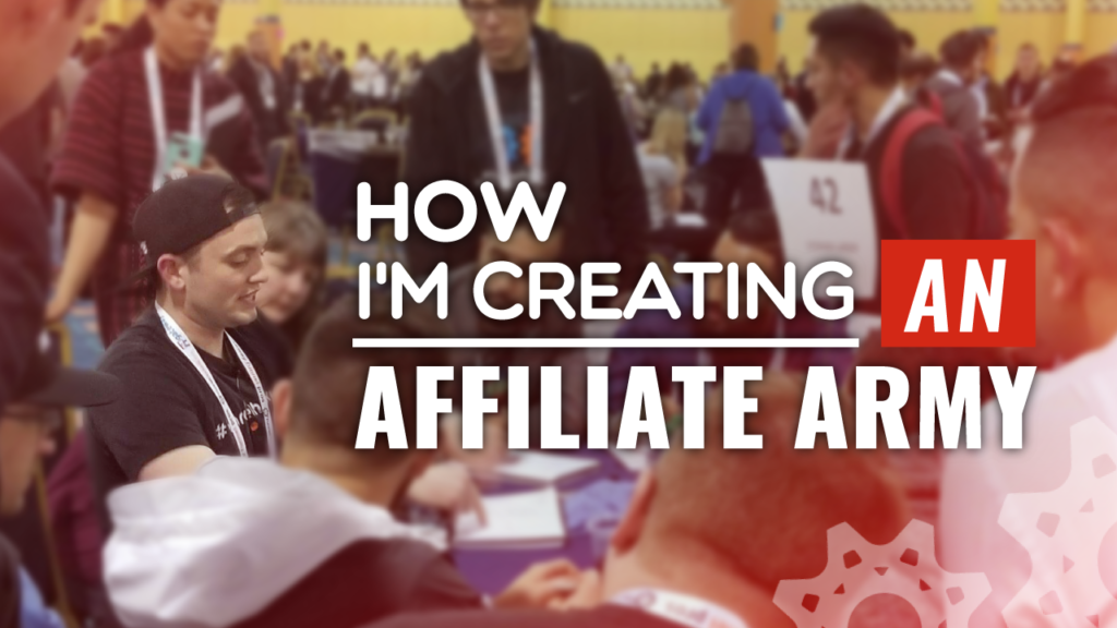 How I'm Creating An Affiliate Army
