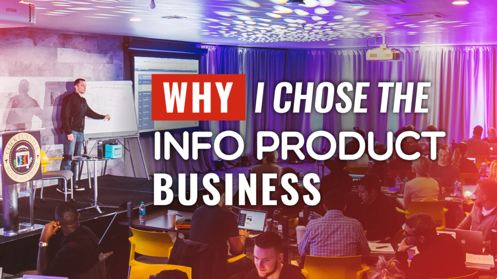Why I Chose The Info Product Business