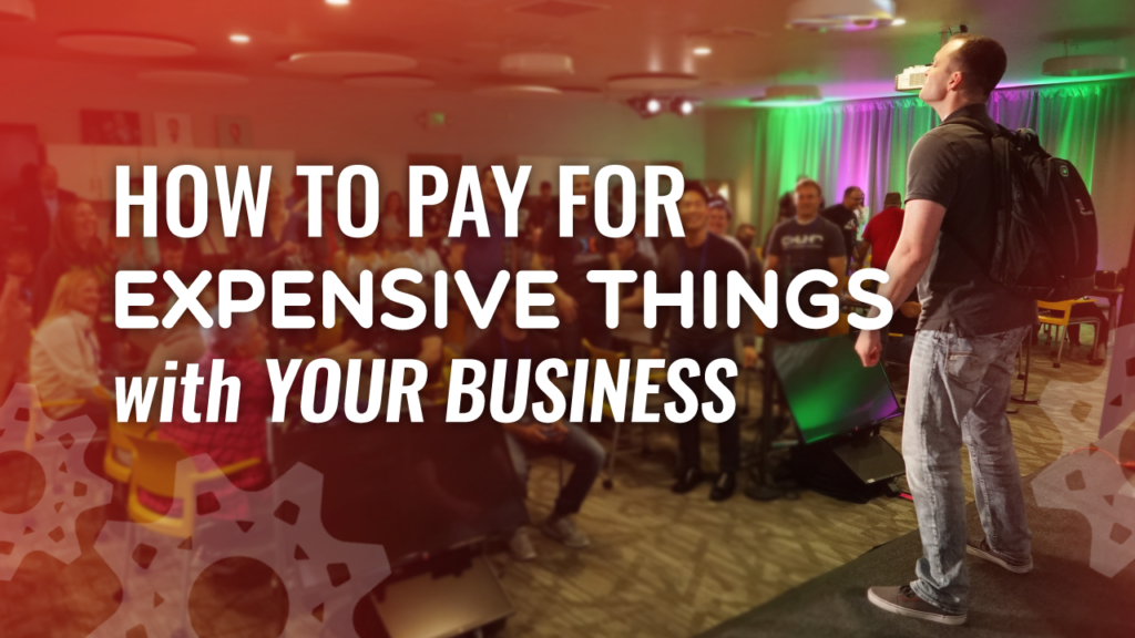 how to pay for expensive things with your business