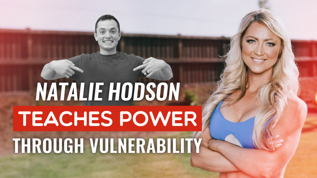 Natalie Hodson Teaches Power Through Vulnerability