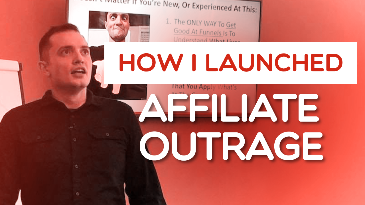 How I Launched Affiliate Outrage