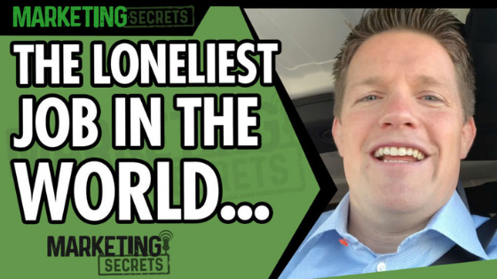 Marketing The Loneliest Job In The World