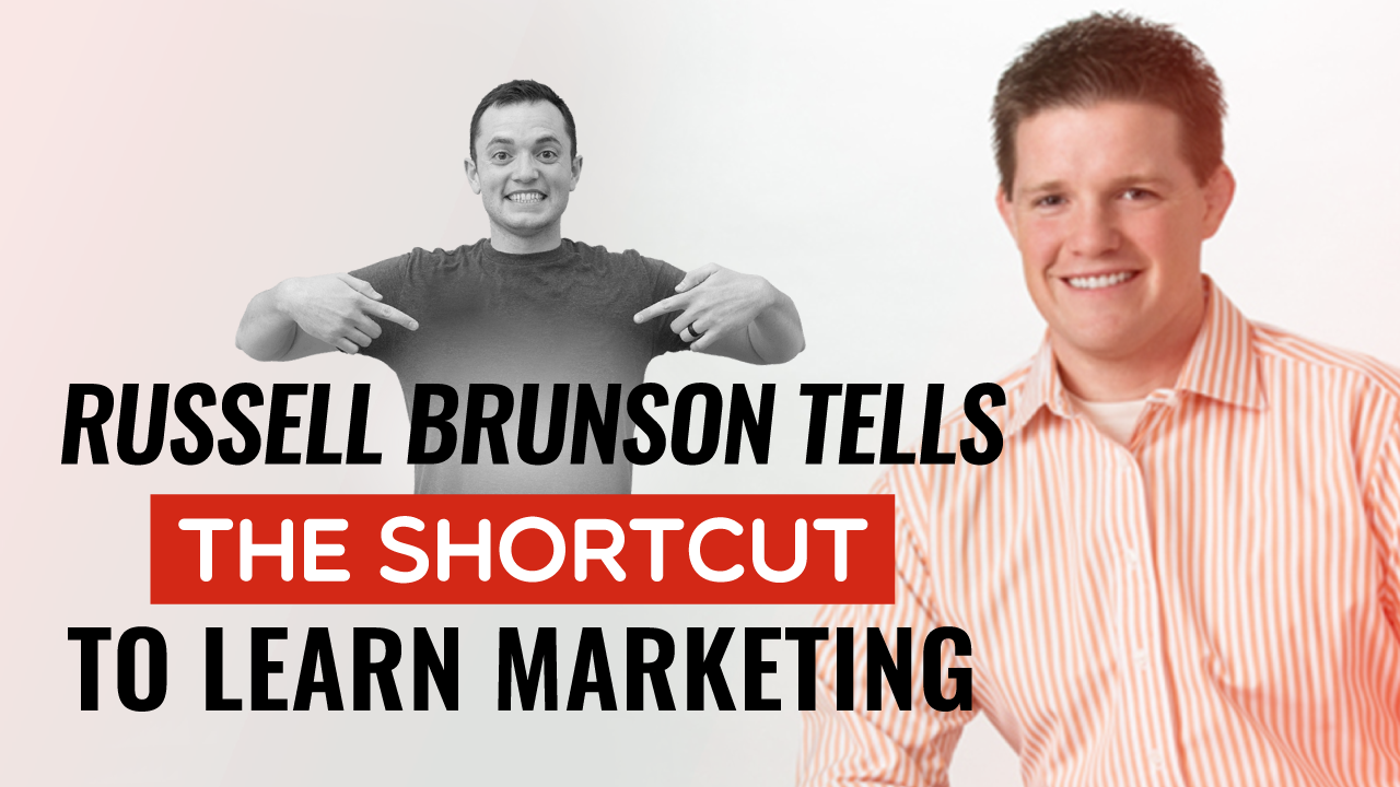 Russell Brunson Tells The Shortcut To Learning Marketing