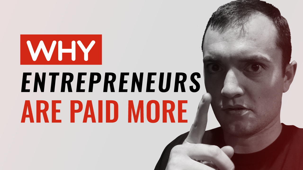 Why Entrepreneurs Are Paid More