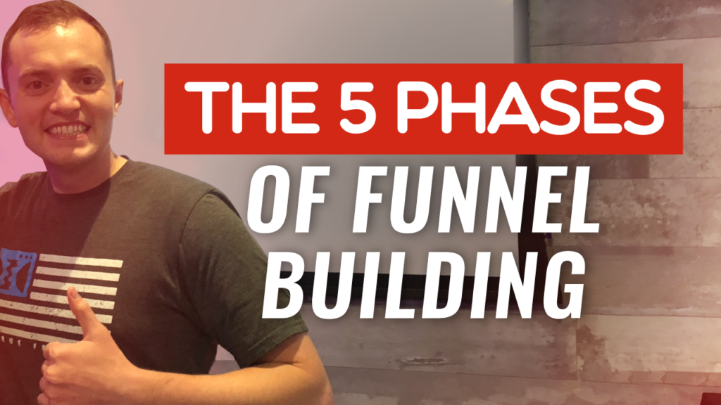 The 5 Phases of Funnel Building