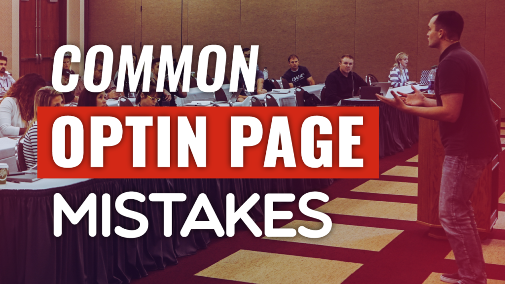 Common Optin Page Mistakes