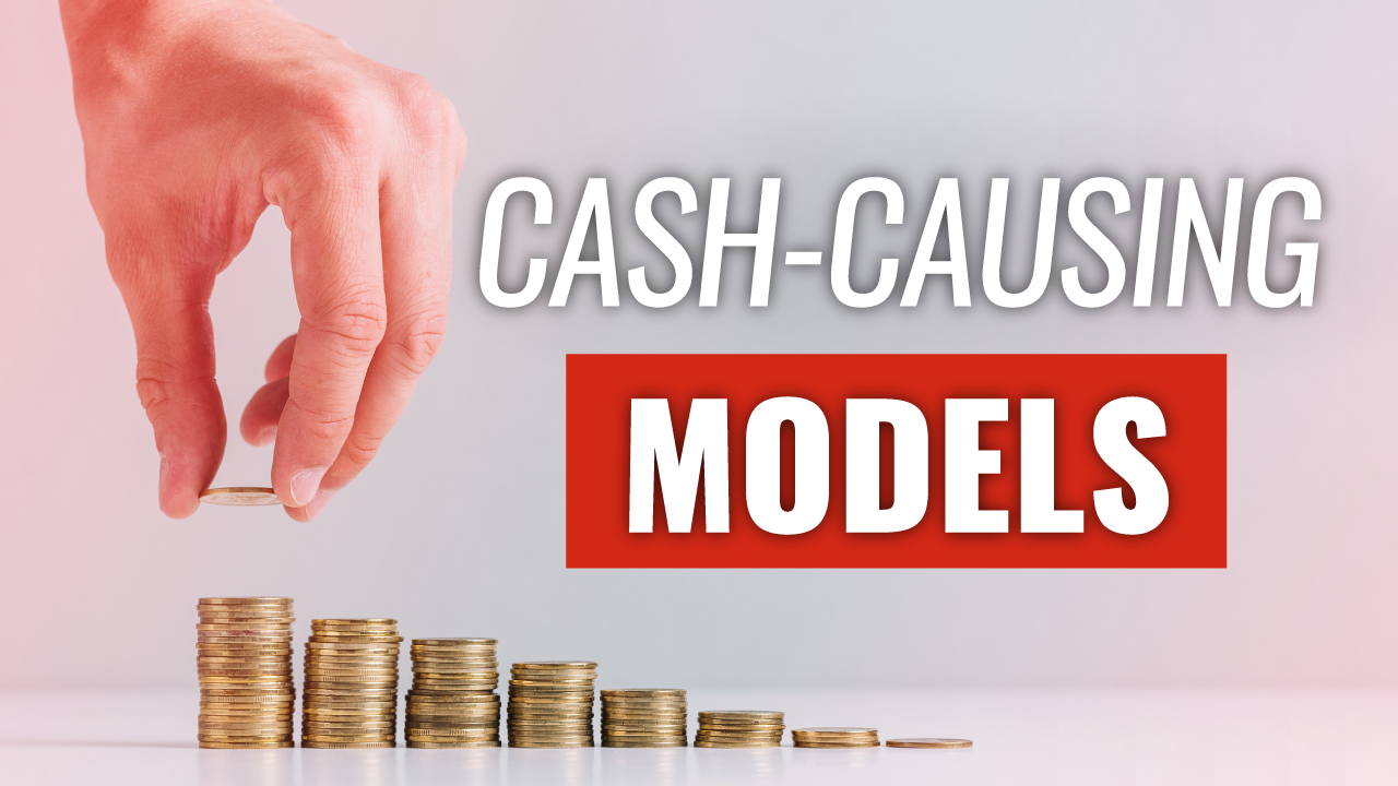 Cash Causing Models