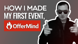 SFR 201 How I Made My First Event, OfferMind