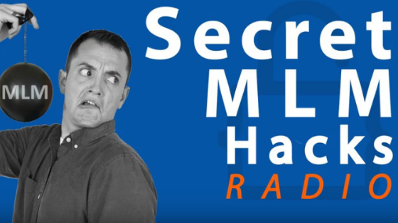 Secret MLM Hacks Radio