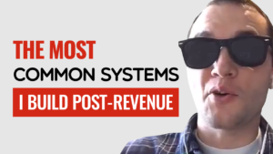 SFR 239 The Most Common Systems I Build POST-Revenue