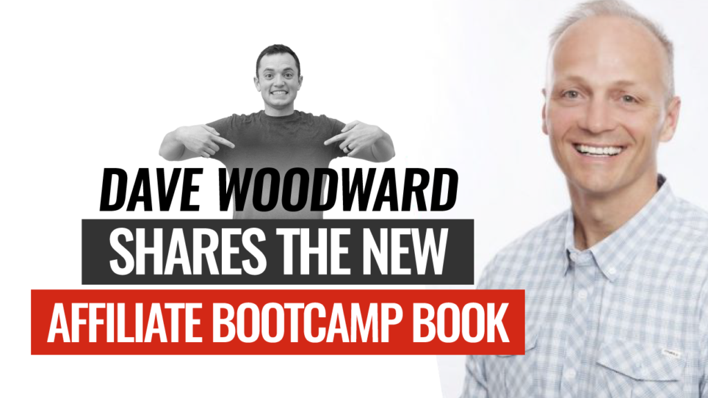 SFR 253 Dave Woodward Shares The New Affiliate Bootcamp Book