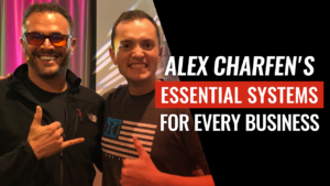 SFR 255 Alex Charfen's Essential Systems For Every Business
