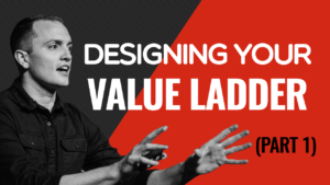 SFR 258 Part 1 - Designing Your Value Ladder