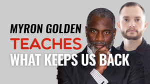 SFR 268 Myron Golden Teaches WHAT Keeps Us Back