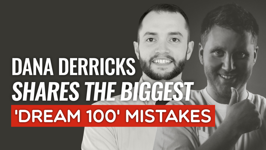 SFR 269 Dana Derricks Shares The Biggest 'Dream 100' Mistakes
