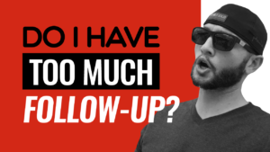 SFR 278 Do I Have Too Much Follow-Up?